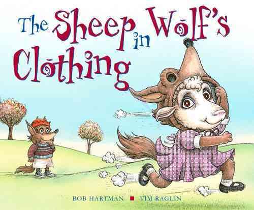 The Sheep in Wolf's Clothing By Hartman, Bob/ Raglin, Tim (ILT)